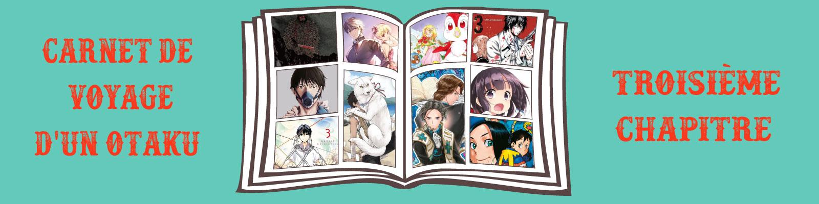Carnet voyage otaku troisième chapitre