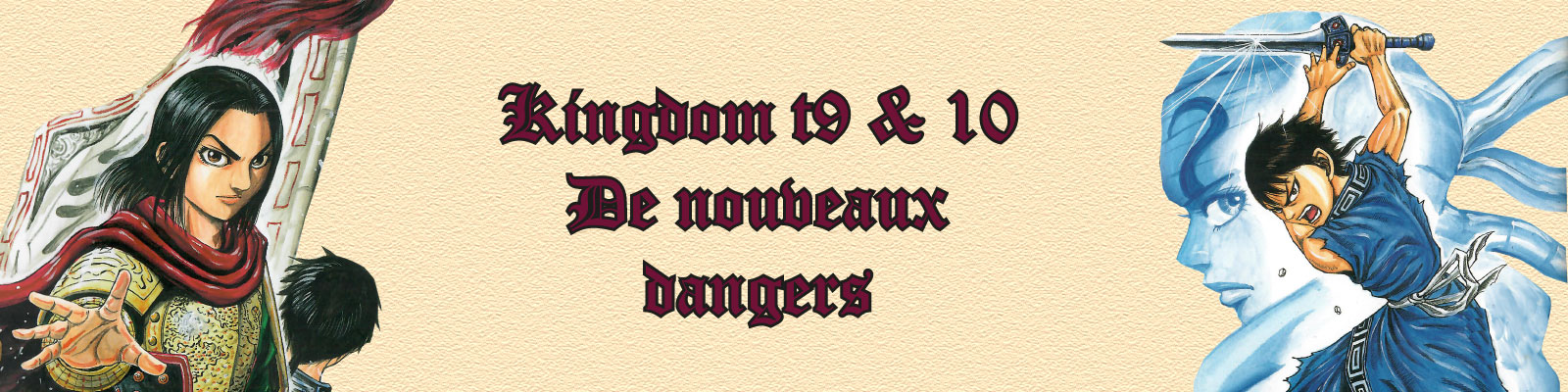 Kingdom tome 9 & 10