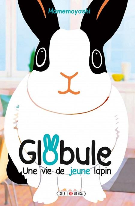 Globule, une vie de jeune lapin (06/03/19)