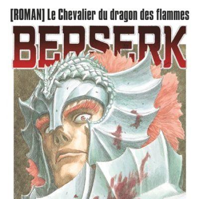 Berserk - Le chevalier du dragon des flammes (17/04/19)