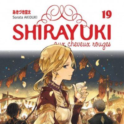 Shirayuki aux cheveux rouges T19 (19/04/19)