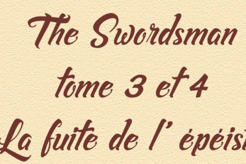 The Swordsman T3 & 4