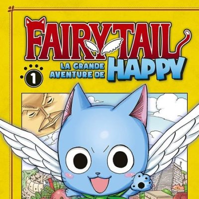 Fairy Tail - La grande aventure de Happy T1 (03/07/19)