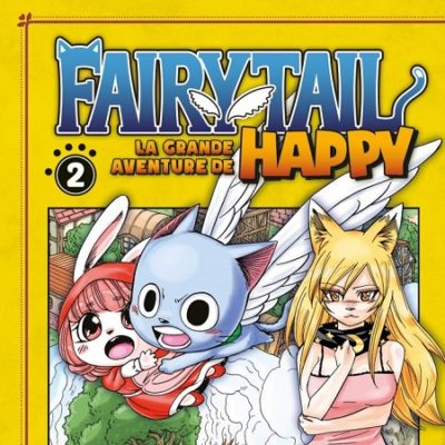 Fairy Tail - La grande aventure de Happy T2 (02/10/19)