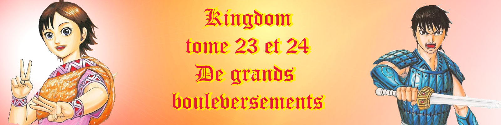 Kingdom 23 & 24