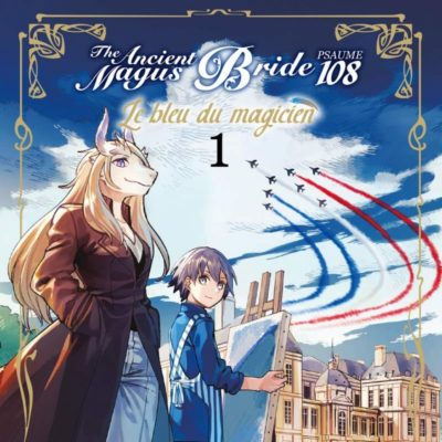 The Ancient Magus Bride - Psaume 108, le bleu du magicien T1