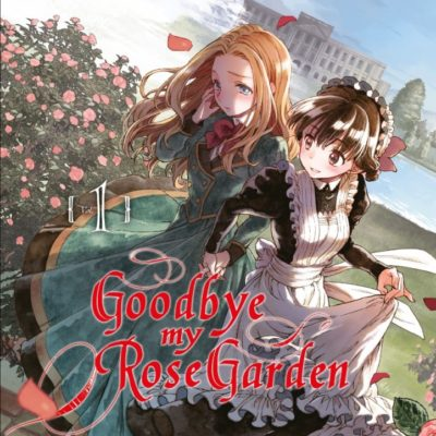 Goodbye, my Rose Garden T1
