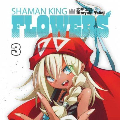 Shaman King Flowers T3 (25/09/2020)