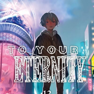 To Your Eternity T13 (14/10/2020)