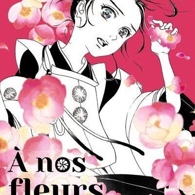 A nos fleurs éternelles T1 (19/11/2020)