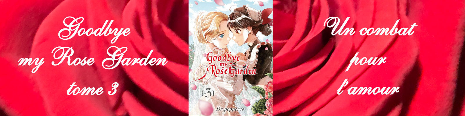 Goodbye my Rose Garden-Vol.-3-FIN